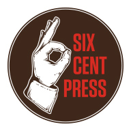 SIX CENT PRESS